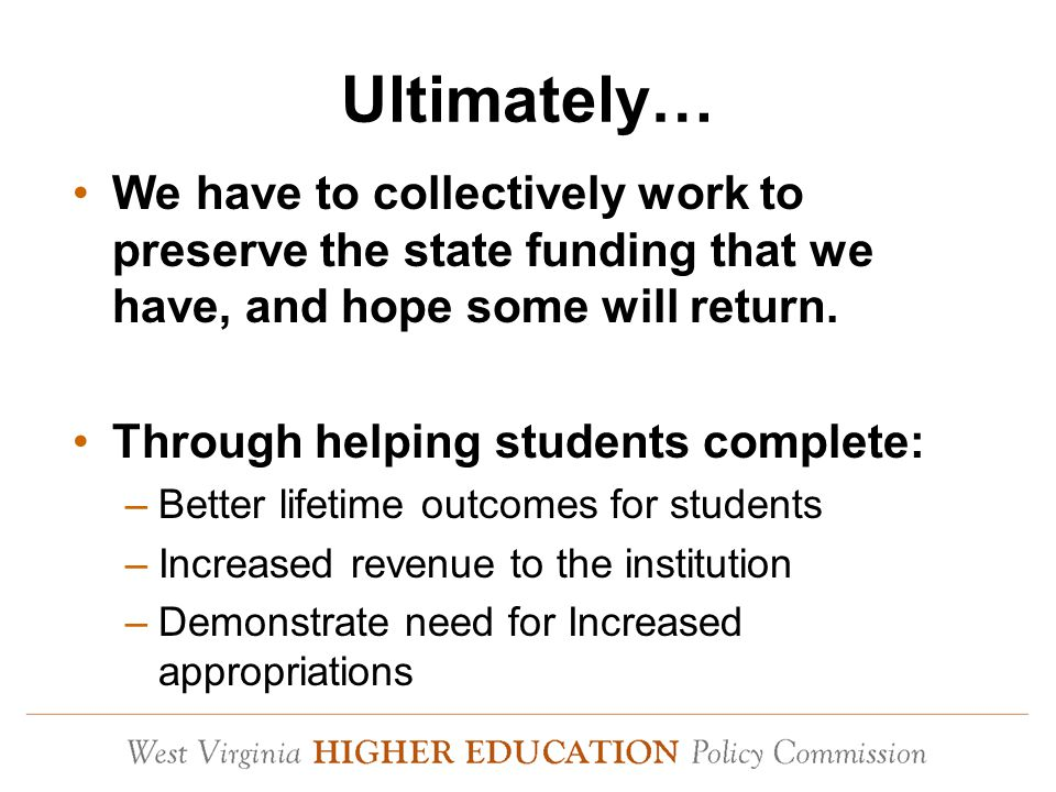 Ultimately… We have to collectively work to preserve the state funding that we have, and hope some will return.