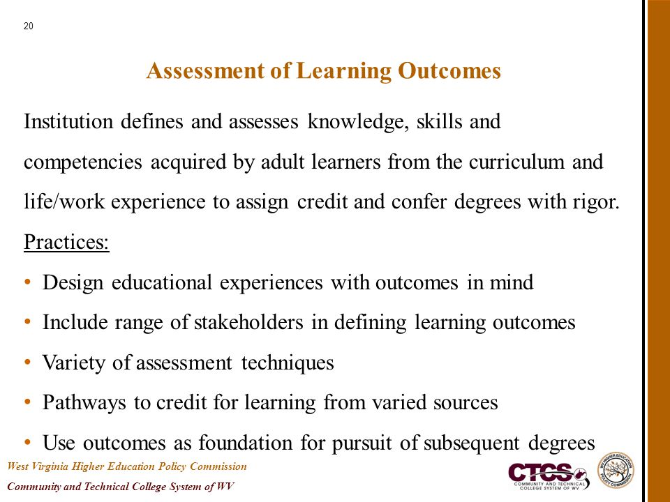 20 Assessment of Learning Outcomes Institution defines and assesses knowledge, skills and competencies acquired by adult learners from the curriculum