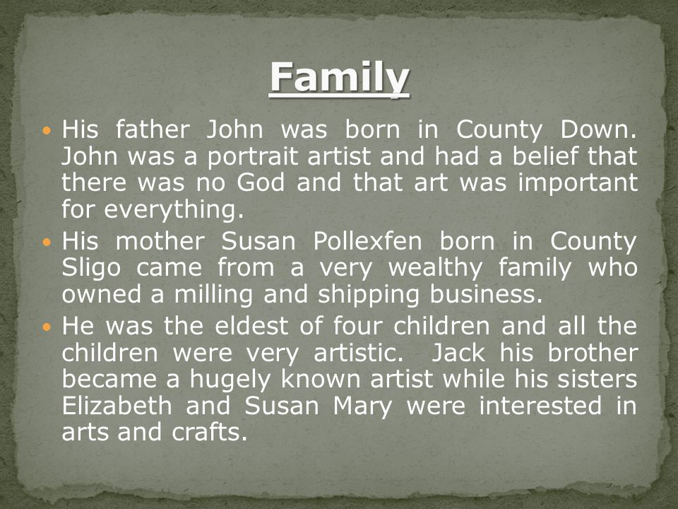 His father John was born in County Down.