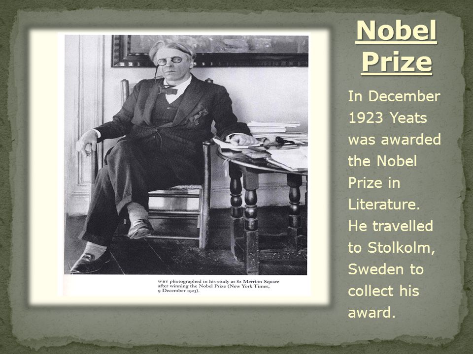 In December 1923 Yeats was awarded the Nobel Prize in Literature.