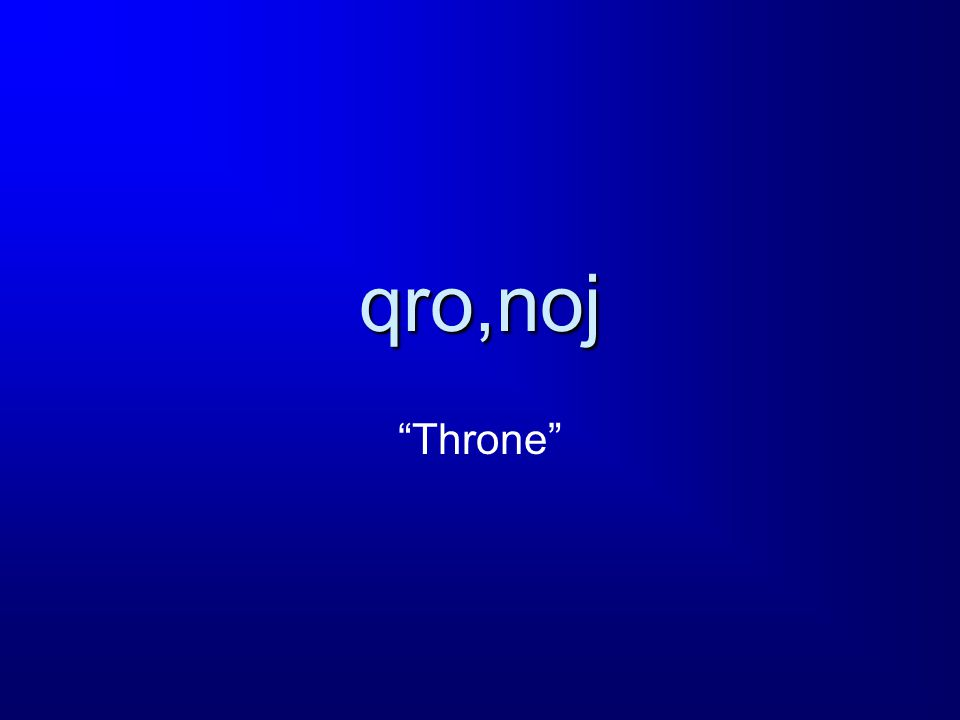 qro,noj Throne