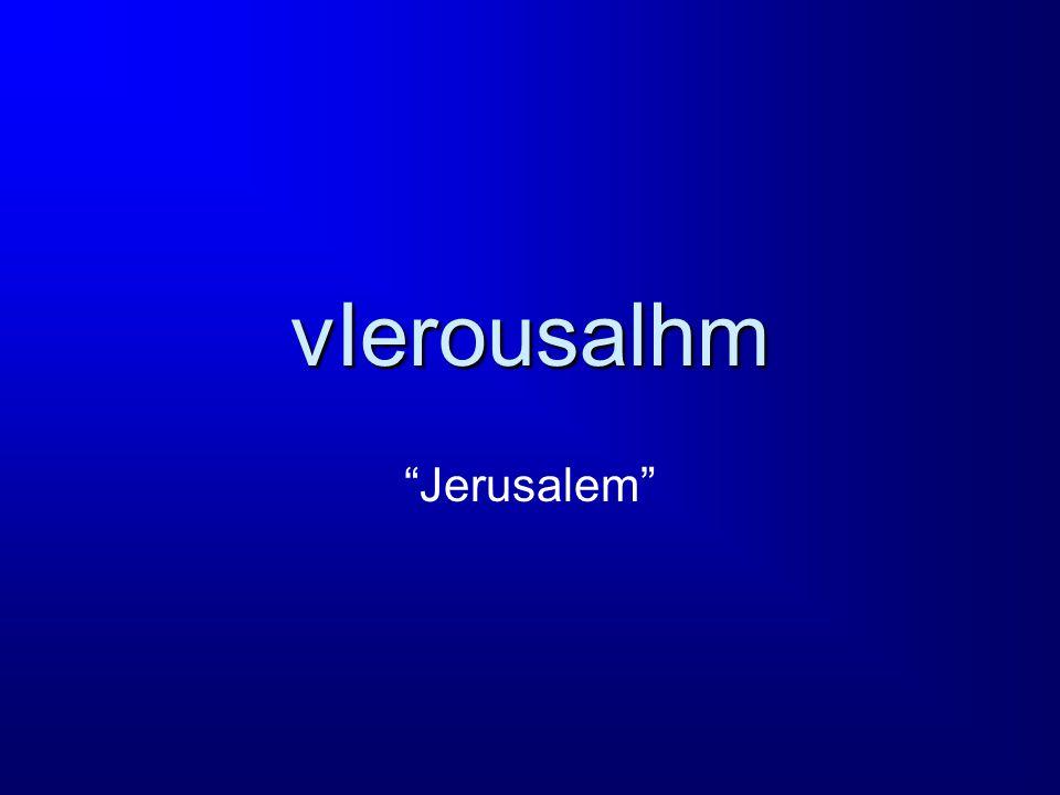 vIerousalhm Jerusalem