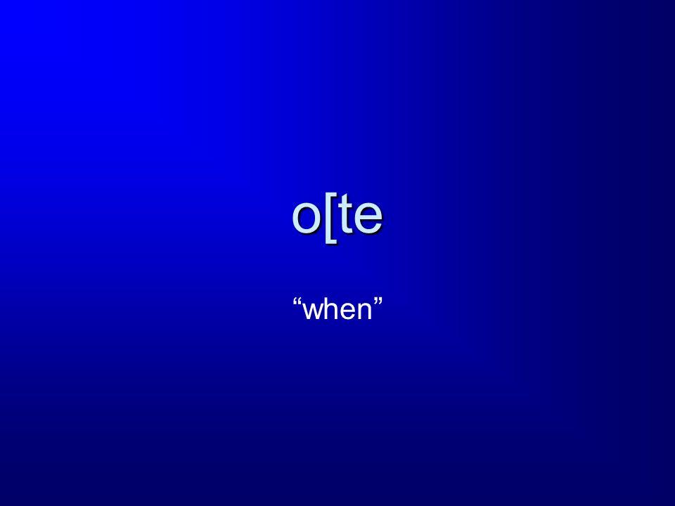 o[te when