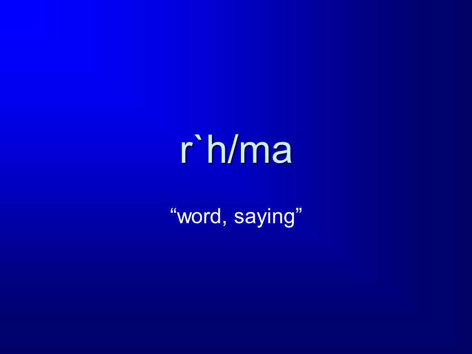 r`h/ma word, saying