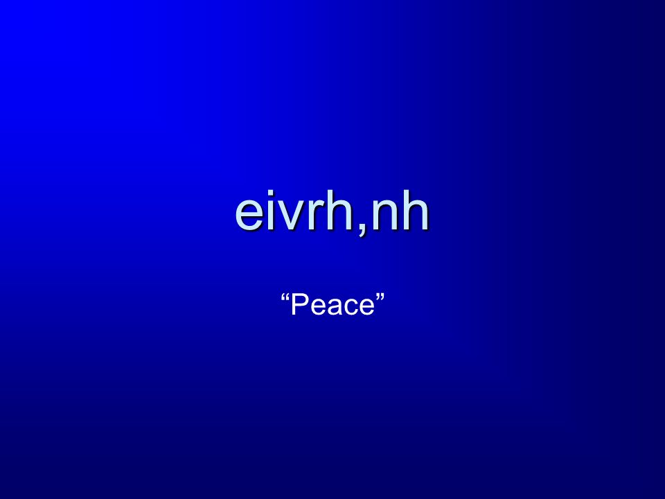 eivrh,nh Peace