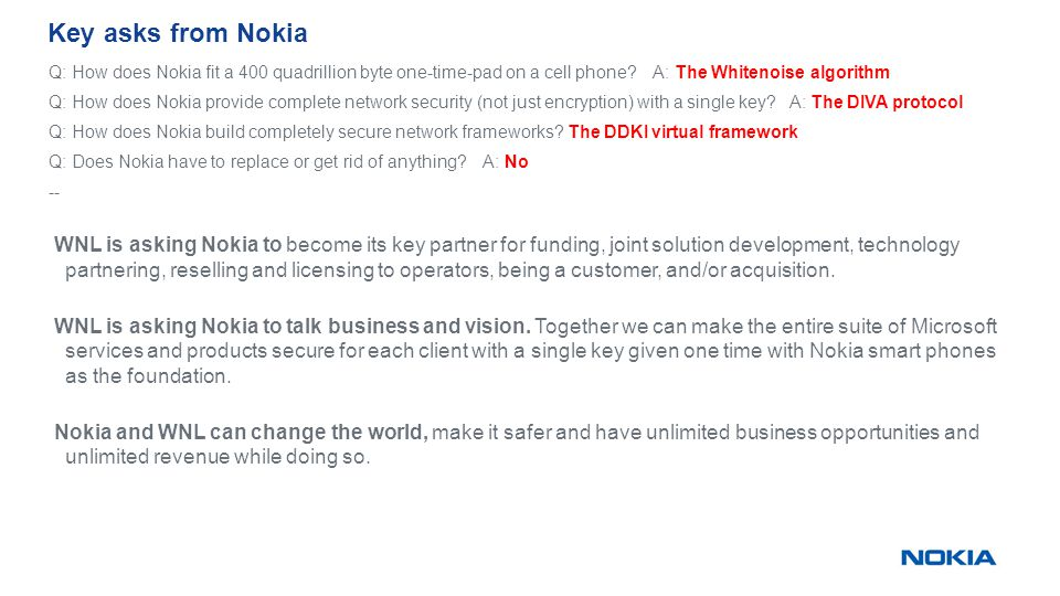 Key asks from Nokia Q: How does Nokia fit a 400 quadrillion byte one-time-pad on a cell phone.