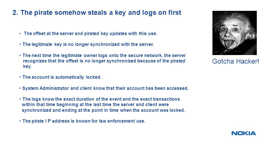 The offset at the server and pirated key updates with this use. The legitimate key is no longer synchronized with the server. The next time the legiti