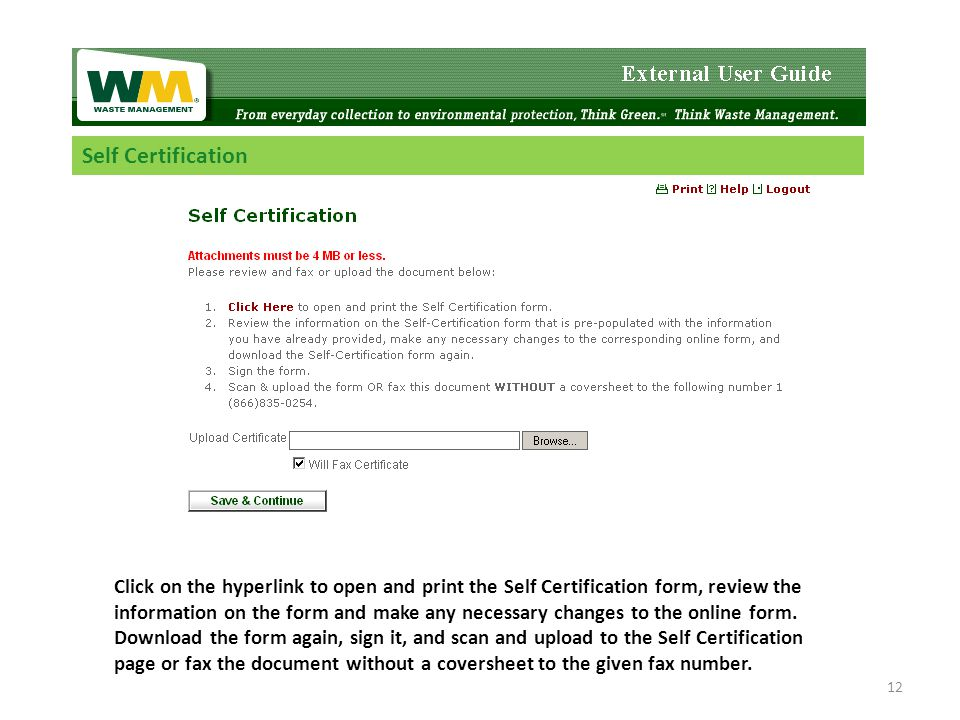Self Certification Click on the hyperlink to open and print the Self Certification form, review the information on the form and make any necessary changes to the online form.