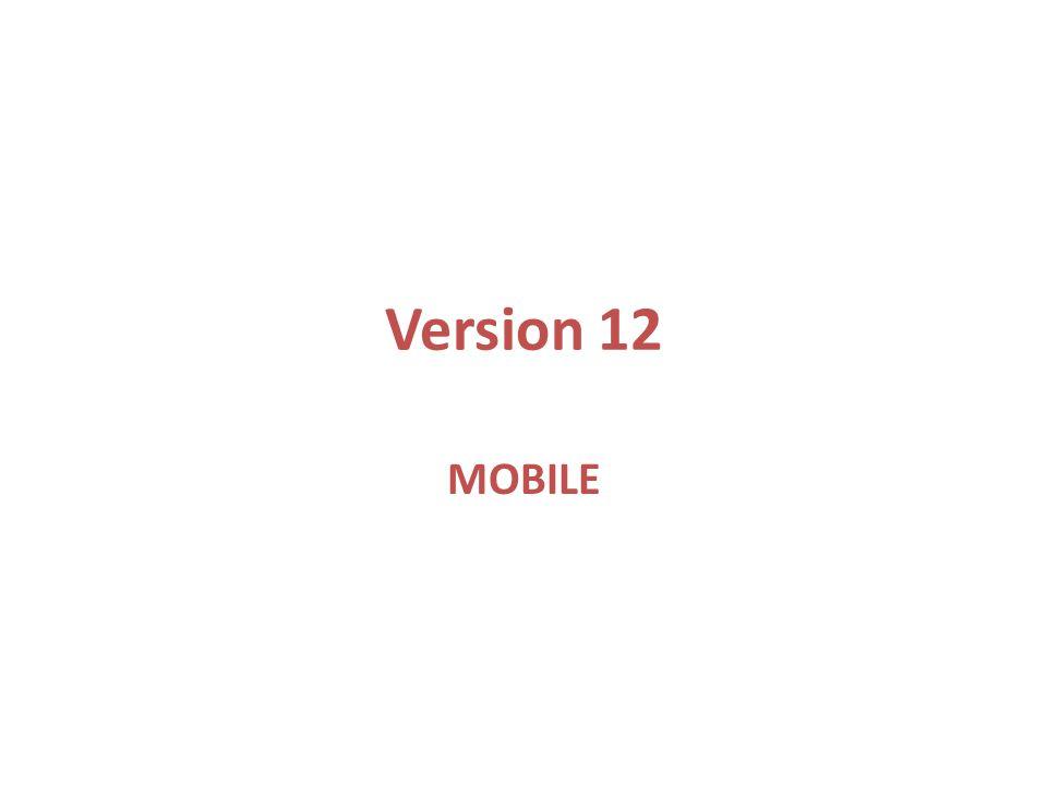Version 12 MOBILE