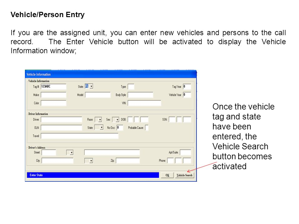 Vehicle/Person Entry If you are the assigned unit, you can enter new vehicles and persons to the call record.