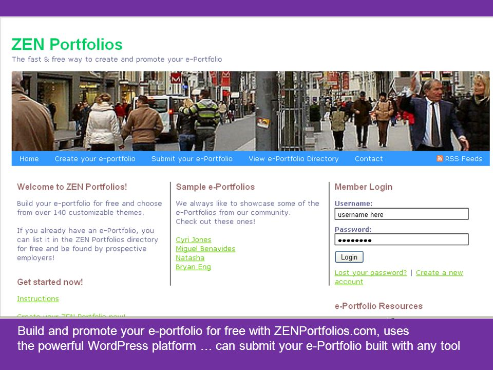 Build and promote your e-portfolio for free with ZENPortfolios.com, uses the powerful WordPress platform … can submit your e-Portfolio built with any tool