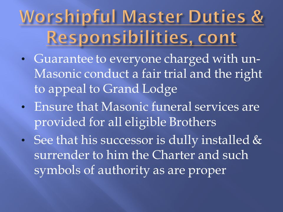 Guarantee to everyone charged with un- Masonic conduct a fair trial and the right to appeal to Grand Lodge Ensure that Masonic funeral services are pr