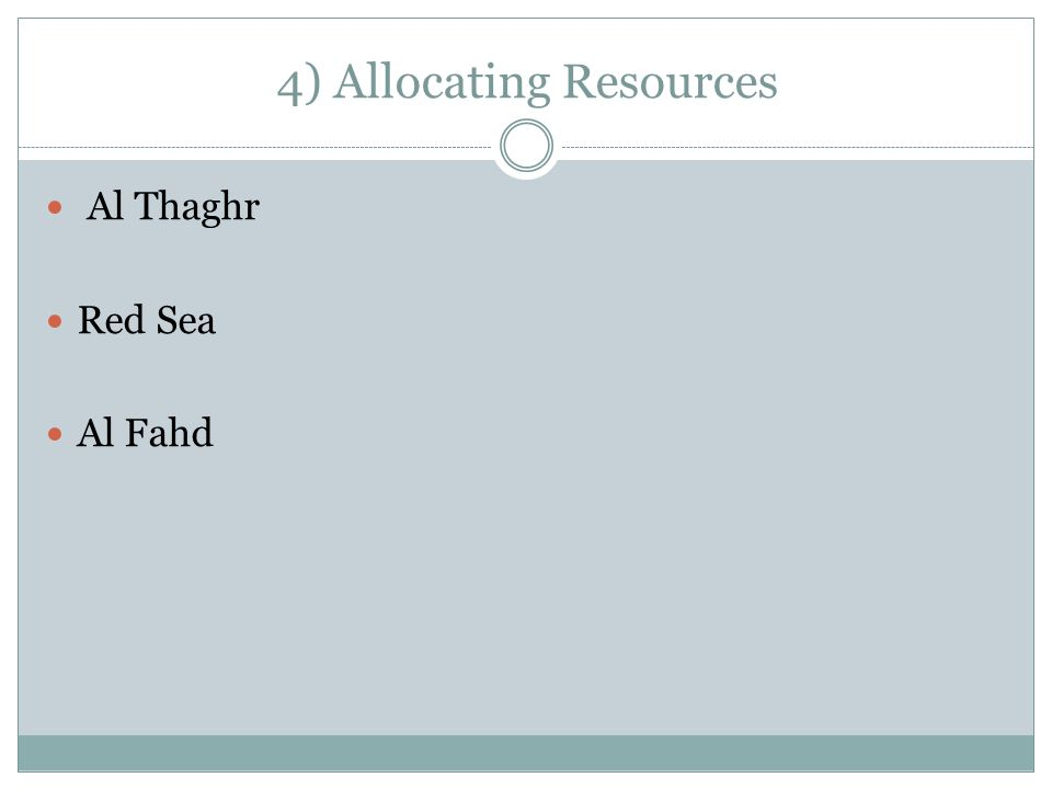 4) Allocating Resources Al Thaghr Red Sea Al Fahd