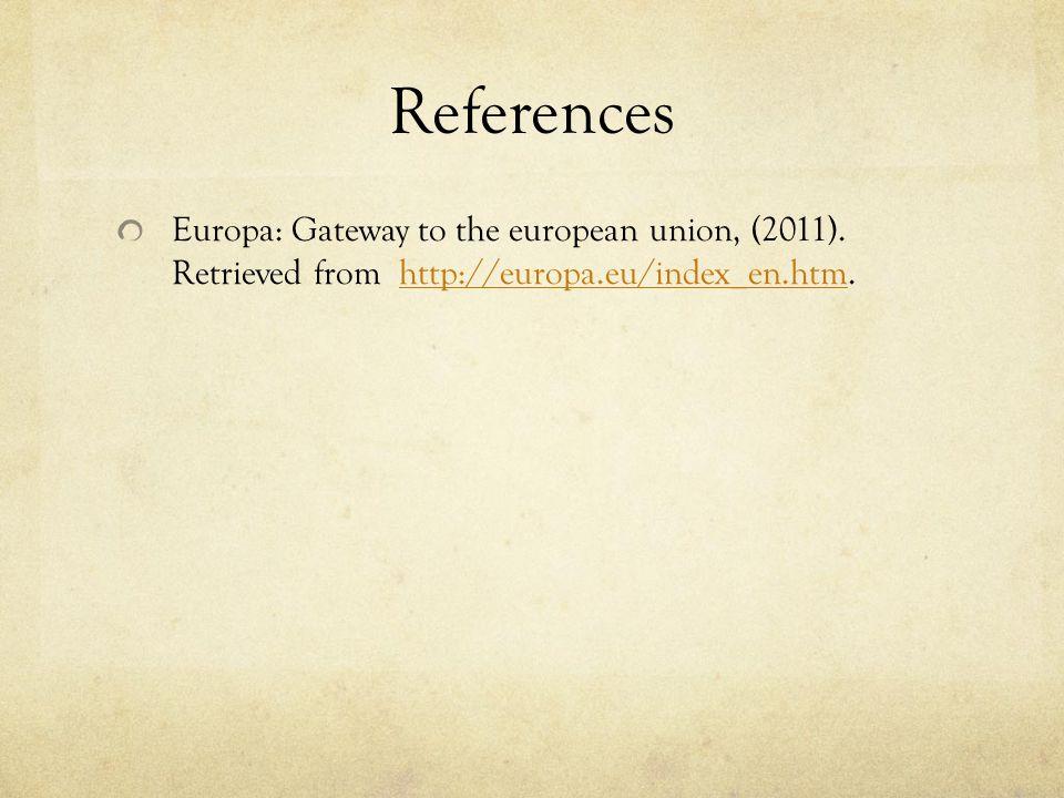 References Europa: Gateway to the european union, (2011).