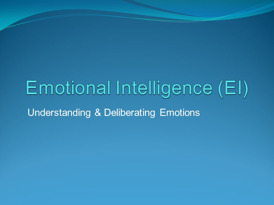 Understanding & Deliberating Emotions
