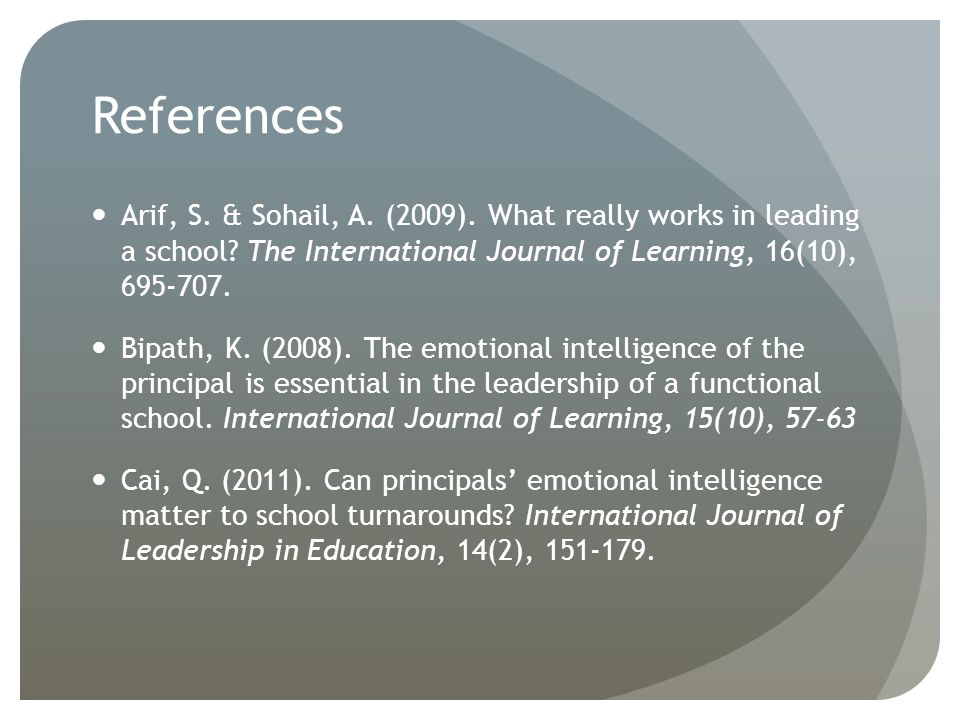 References Arif, S. & Sohail, A. (2009). What really works in leading a school.