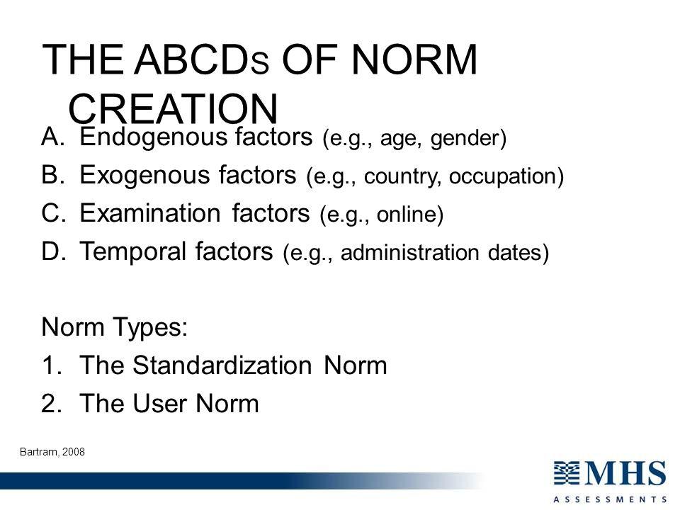A.Endogenous factors (e.g., age, gender) B.Exogenous factors (e.g., country, occupation) C.Examination factors (e.g., online) D.Temporal factors (e.g.
