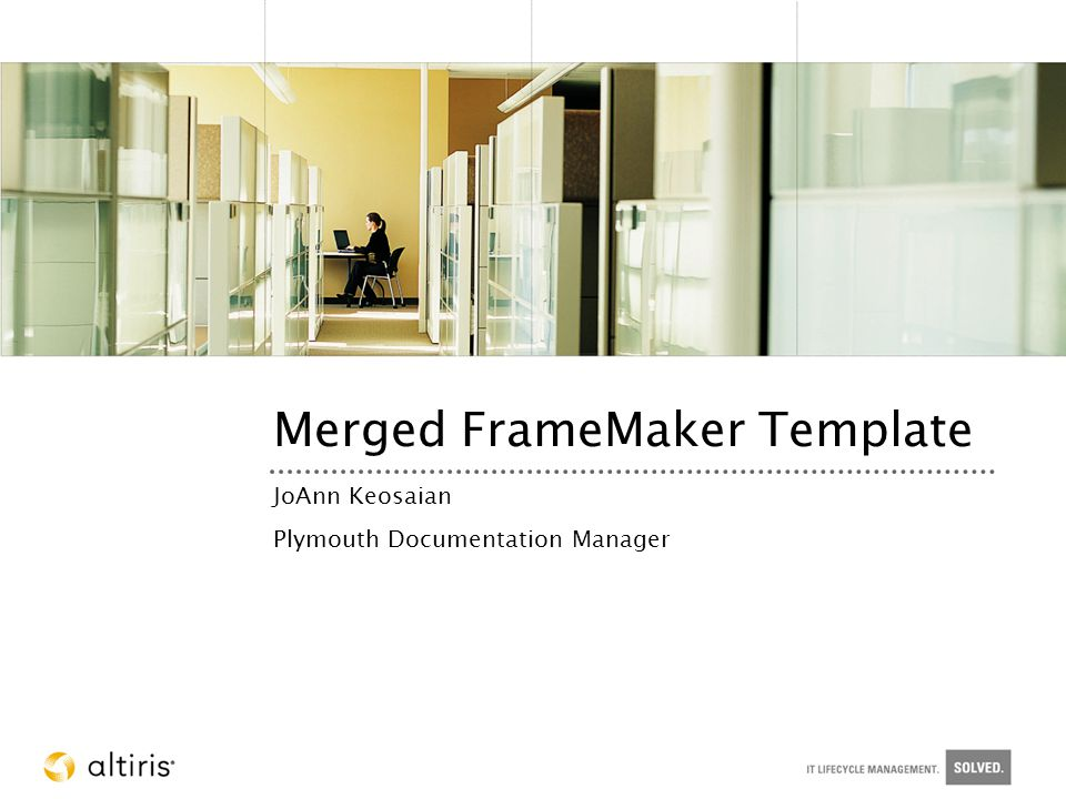 Merged FrameMaker Template JoAnn Keosaian Plymouth Documentation Manager