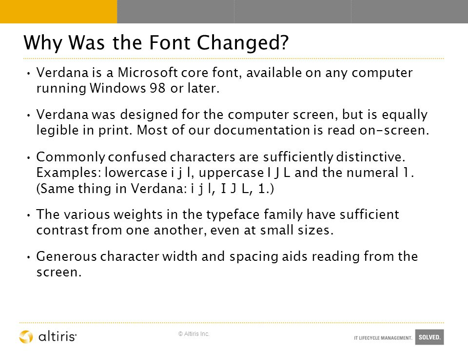 © Altiris Inc. Why Was the Font Changed.