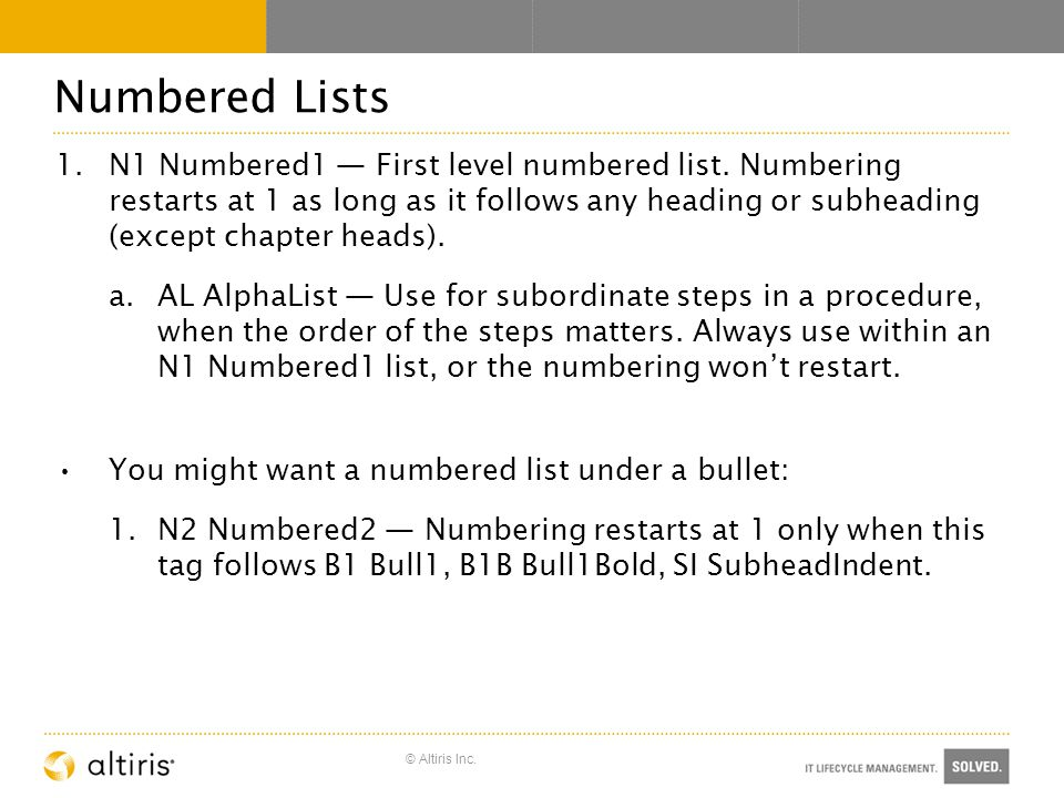 © Altiris Inc. Numbered Lists 1.N1 Numbered1 — First level numbered list.