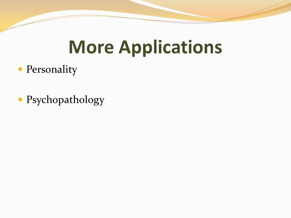 More Applications Personality Psychopathology