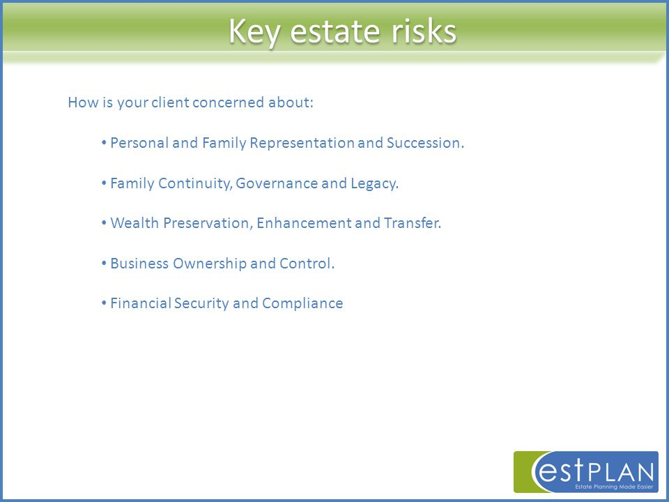 How is your client concerned about: Personal and Family Representation and Succession.