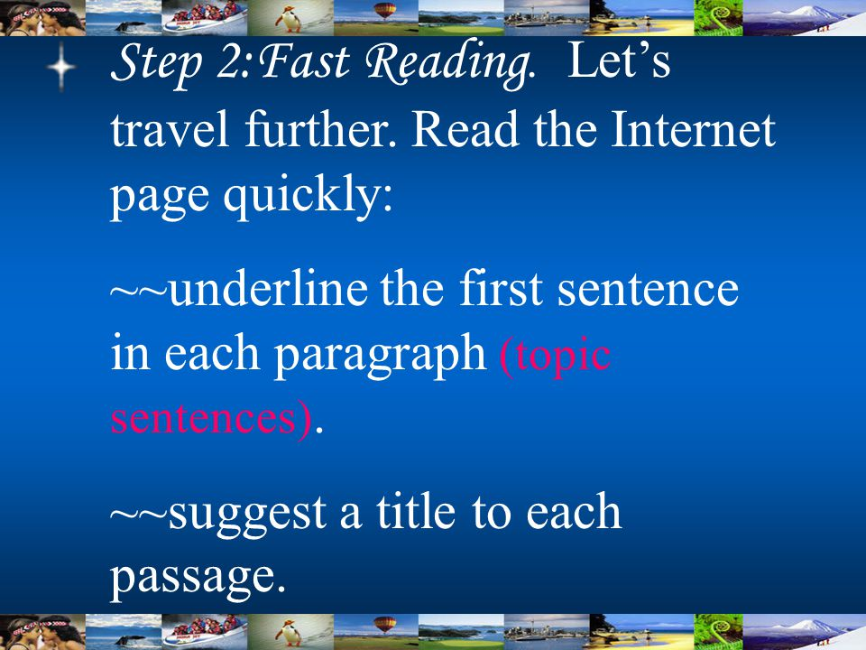 Step 2:Fast Reading. Let's travel further.