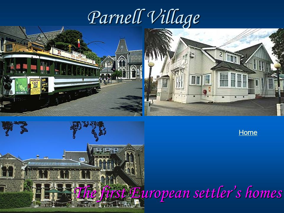 Parnell Village Home The first European settler's homes