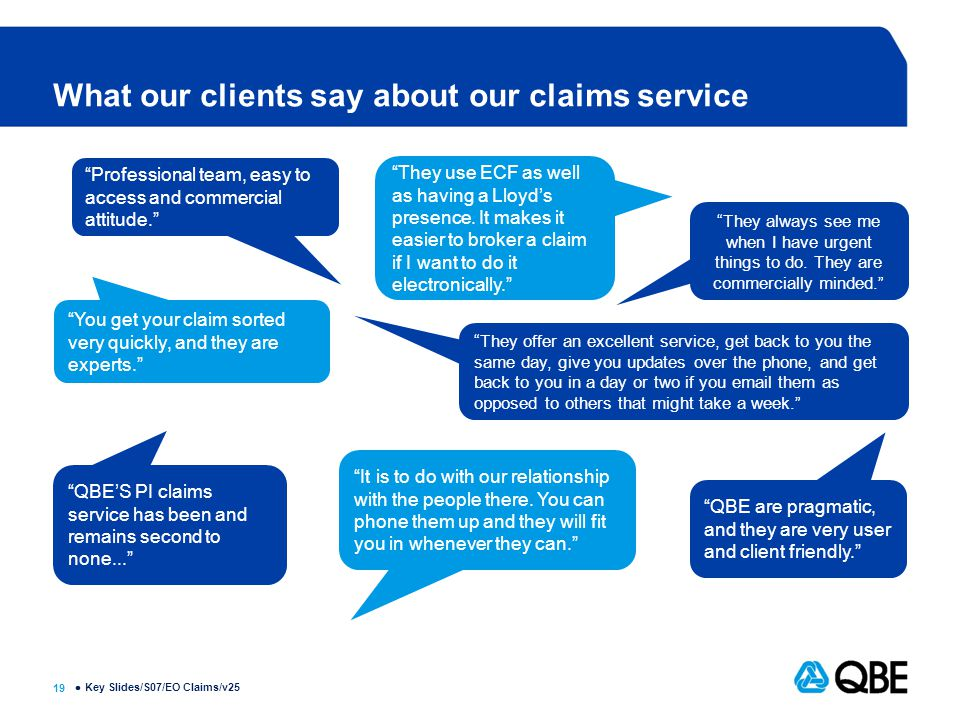 19  What our clients say about our claims service They use ECF as well as having a Lloyd's presence.