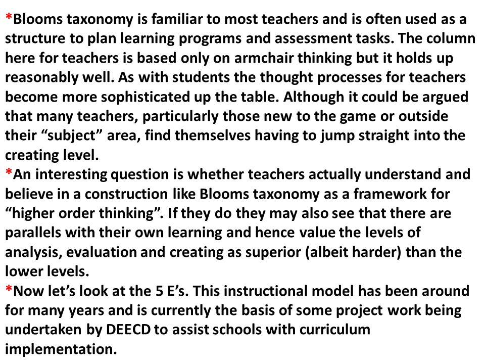 *Blooms taxonomy is familiar to most teachers and is often used as a structure to plan learning programs and assessment tasks.