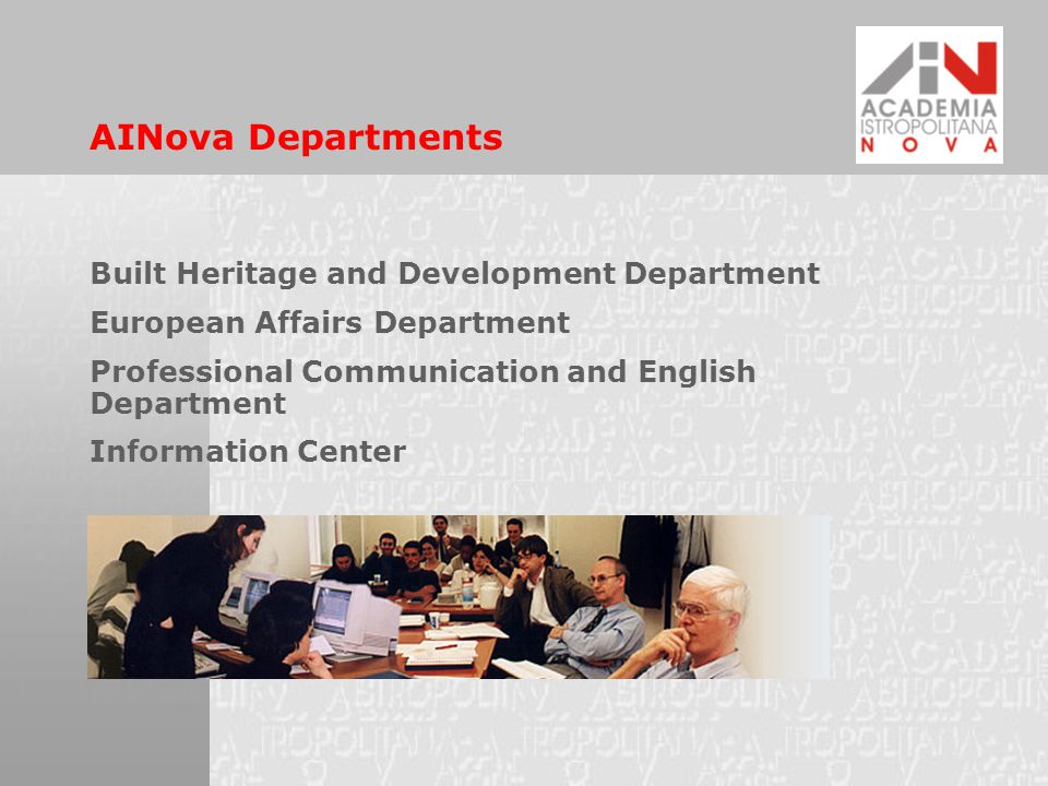 AINova Departments Built Heritage and Development Department European Affairs Department Professional Communication and English Department Information