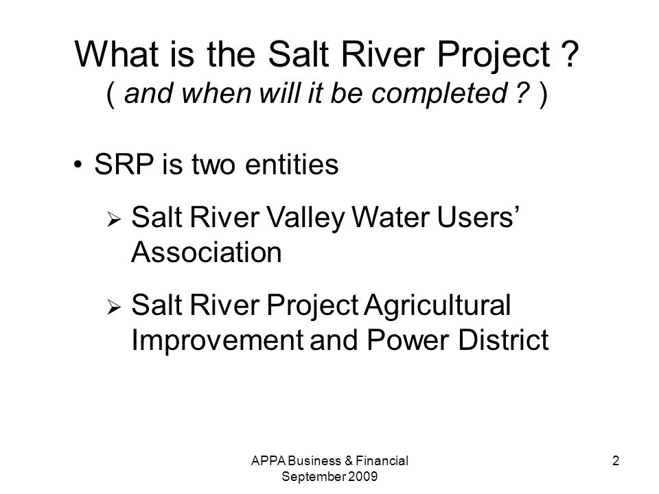 APPA Business & Financial September What is the Salt River Project .