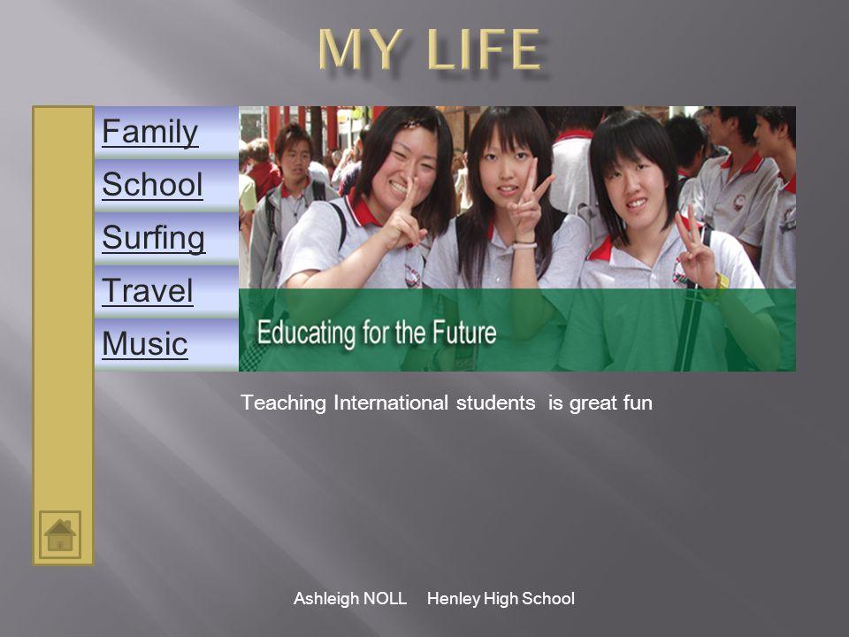 School Family Music Surfing Travel Ashleigh NOLL Henley High School GeorgiaJordan