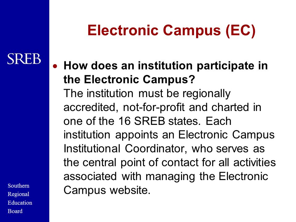 Electronic Campus (EC)  How does an institution participate in the Electronic Campus.