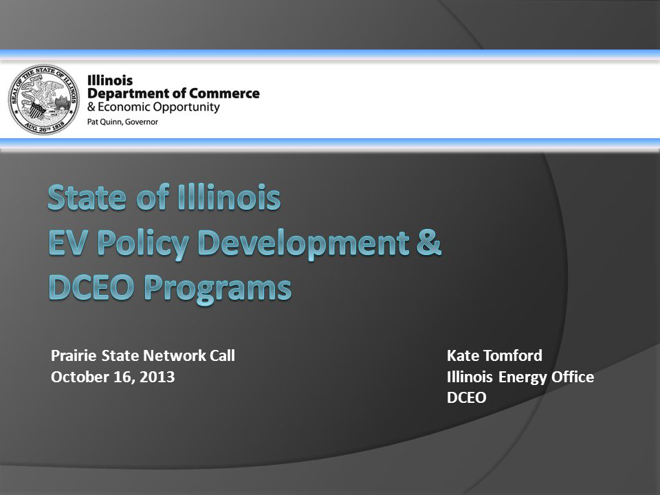 Prairie State Network CallKate Tomford October 16, 2013Illinois Energy Office DCEO