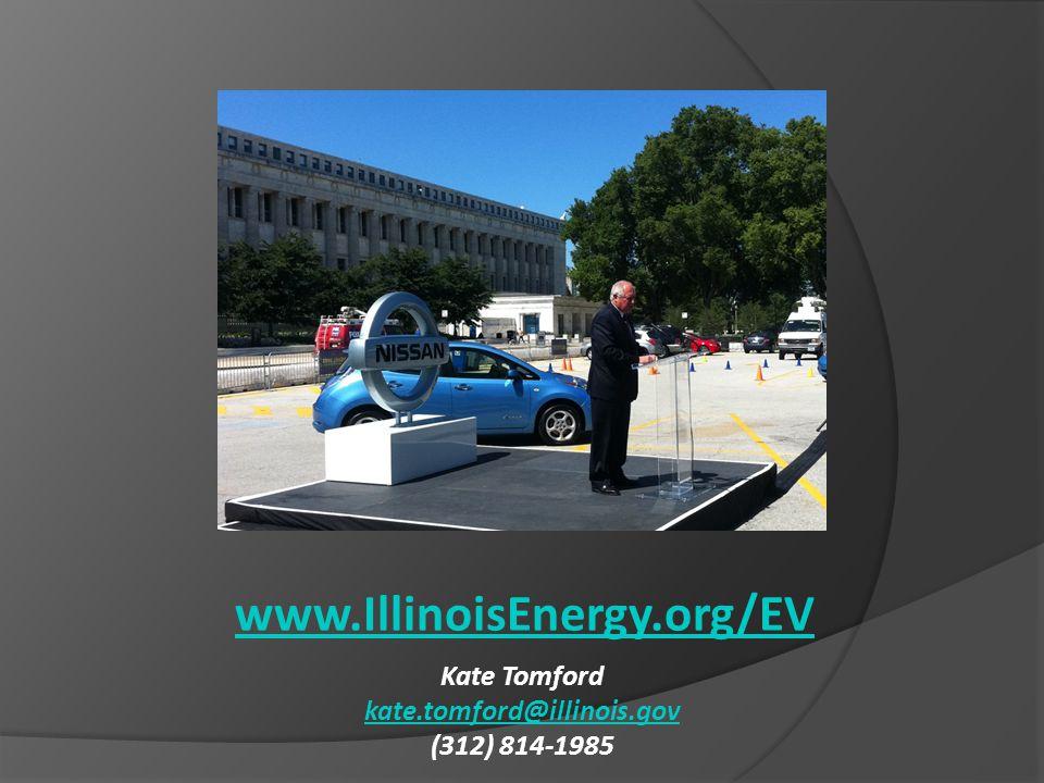 www.IllinoisEnergy.org/EV Kate Tomford kate.tomford@illinois.gov (312) 814-1985