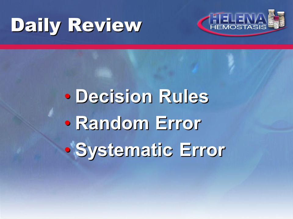 Daily Review Decision Rules Random Error Systematic Error Decision Rules Random Error Systematic Error
