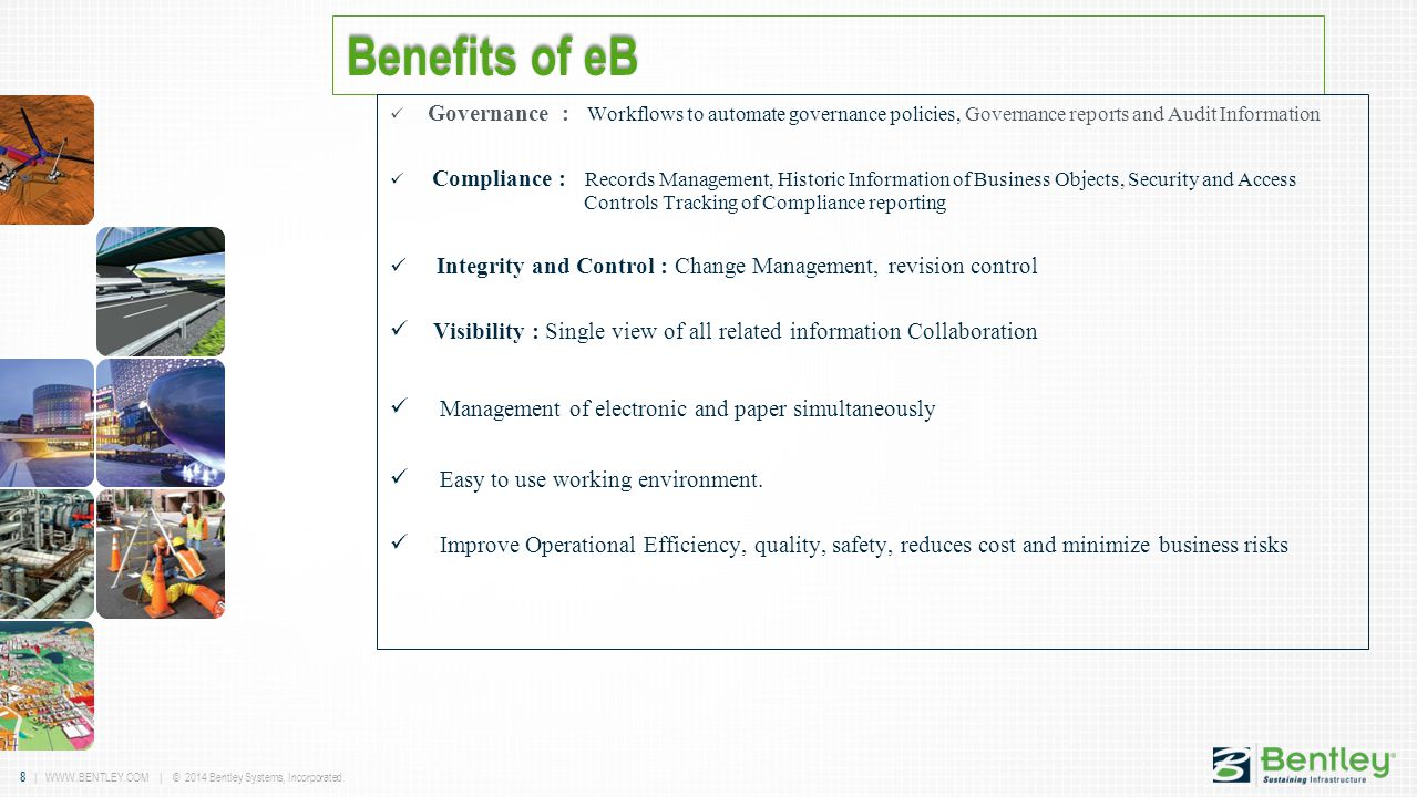 8 | WWW.BENTLEY.COM | © 2014 Bentley Systems, Incorporated Benefits of eB Governance : Workflows to automate governance policies, Governance reports a