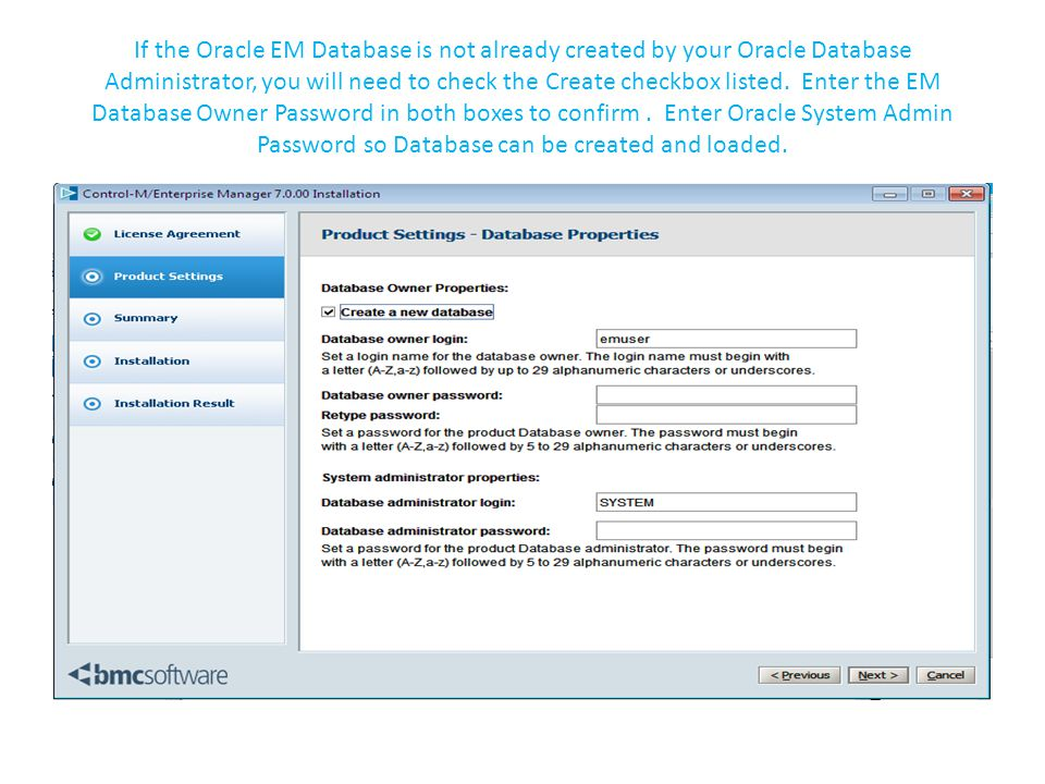 If the Oracle EM Database is not already created by your Oracle Database Administrator, you will need to check the Create checkbox listed.