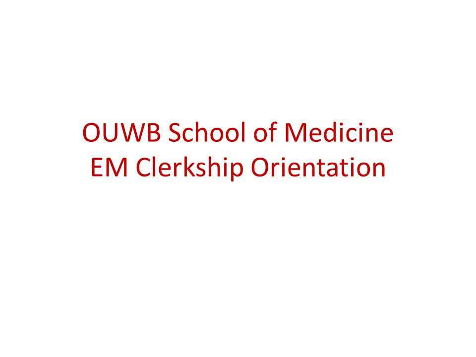 Grades Clinical Shift evaluations – We use the OUWB clinical eval – You are expected to have at least one eval for every shift you work – This also serves as attendance – will be a composite of all evals End of Rotation Exam
