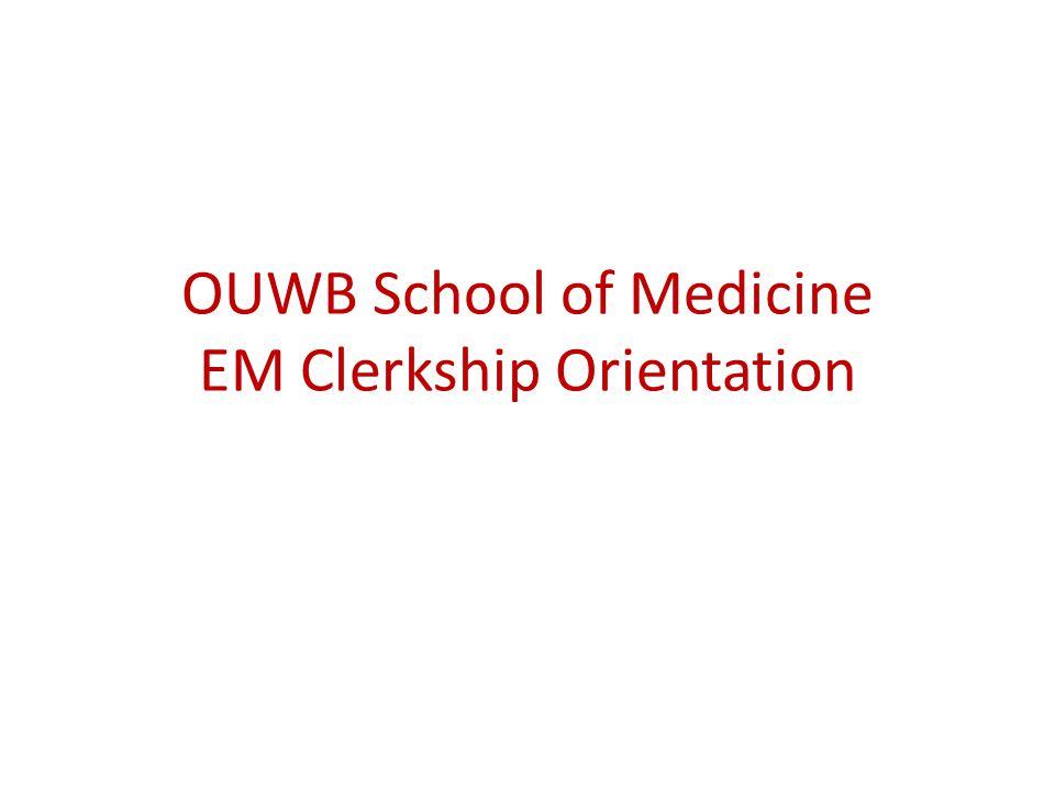 OUWB School of Medicine EM Clerkship Orientation