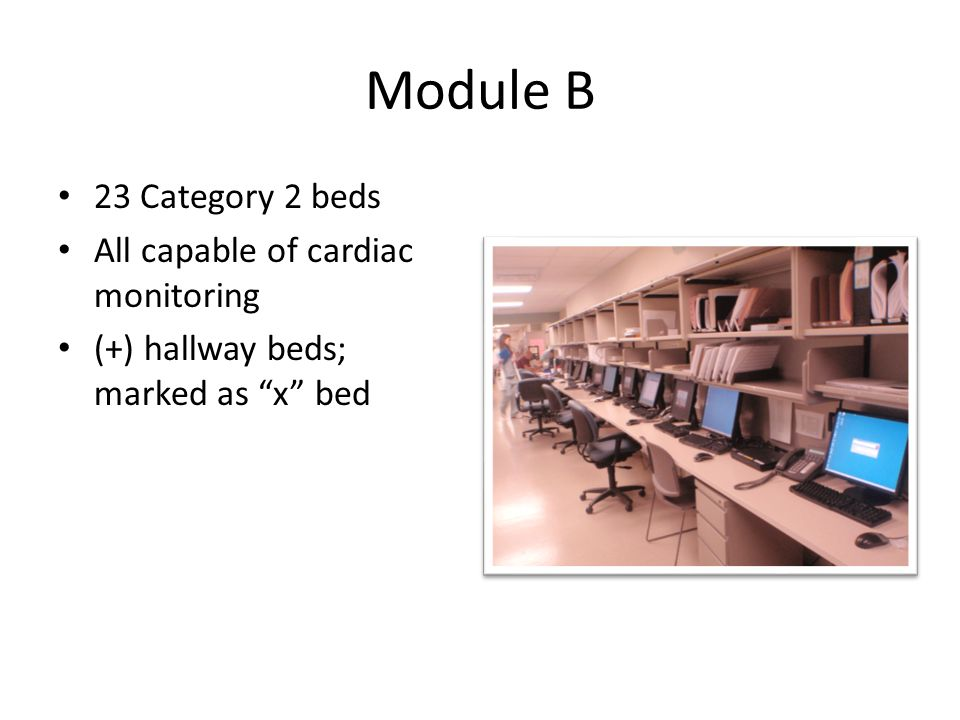 """Module B 23 Category 2 beds All capable of cardiac monitoring (+) hallway beds; marked as """"x"""" bed"""