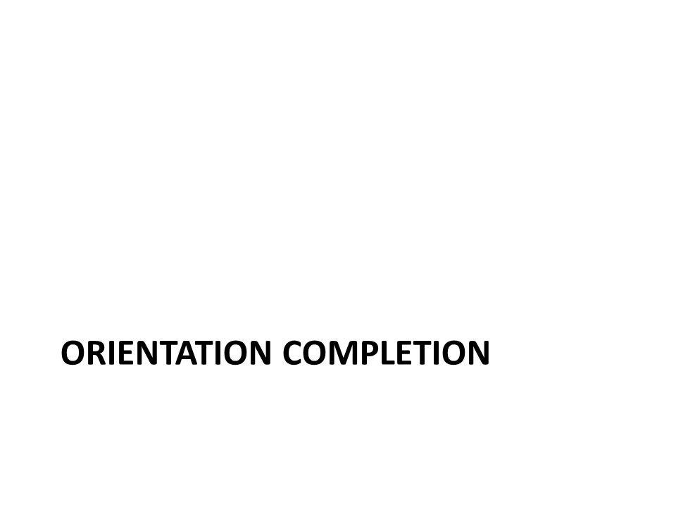 ORIENTATION COMPLETION
