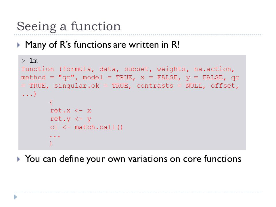 Seeing a function  Many of R's functions are written in R.