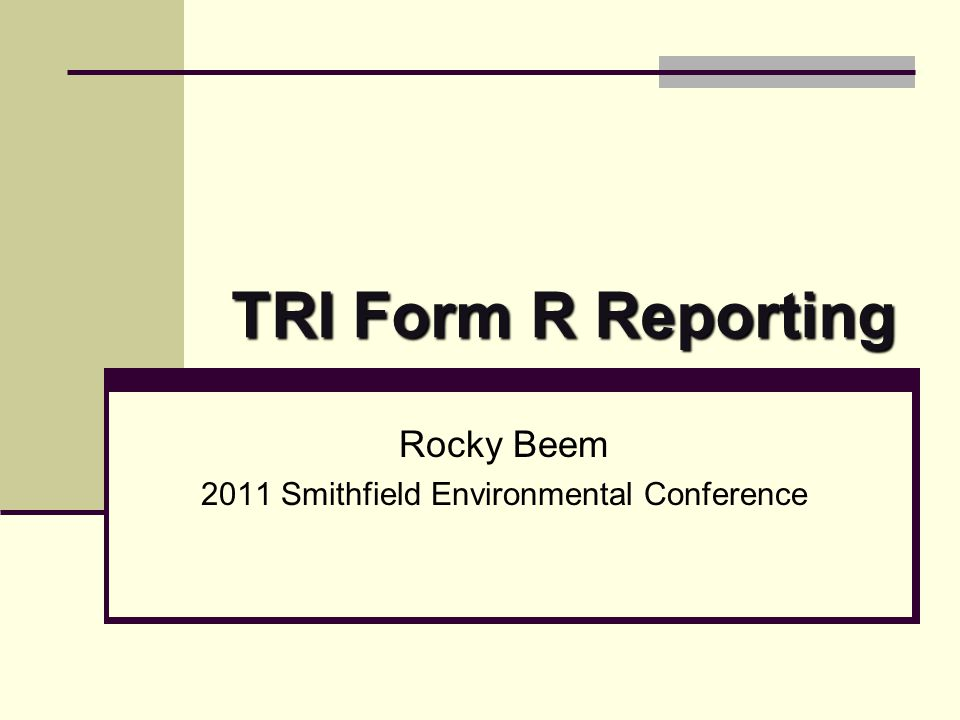 TRI Form R Reporting Rocky Beem 2011 Smithfield Environmental Conference