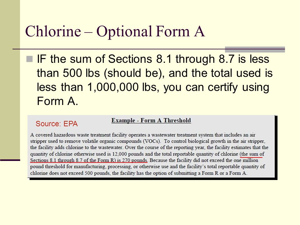 Chlorine – Optional Form A IF the sum of Sections 8.1 through 8.7 is less than 500 lbs (should be), and the total used is less than 1,000,000 lbs, you