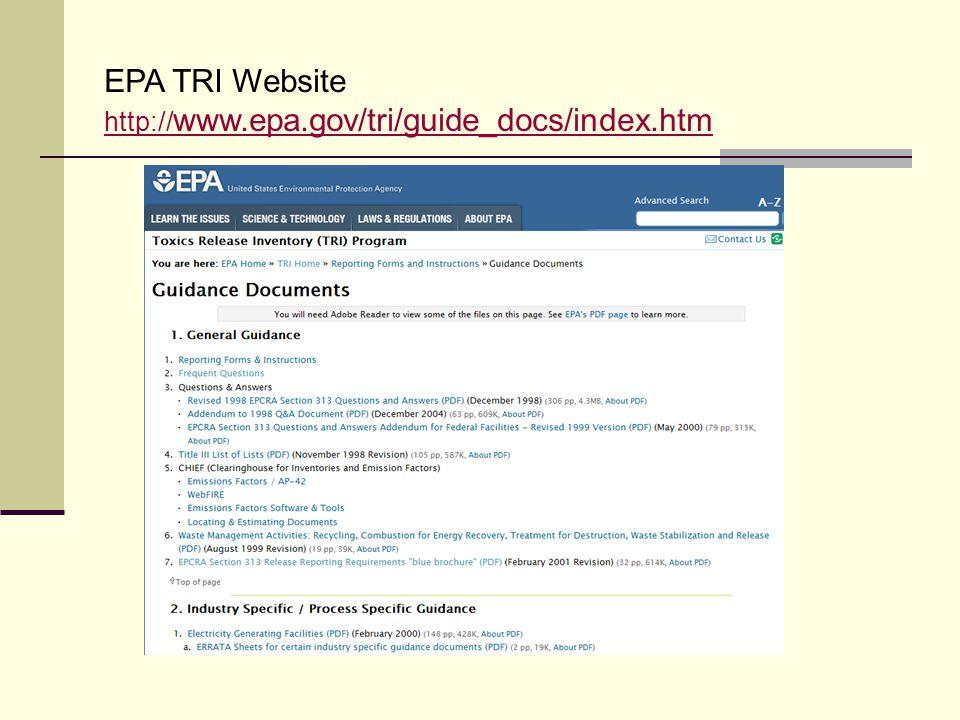 EPA TRI Website http:// www.epa.gov/tri/guide_docs/index.htm
