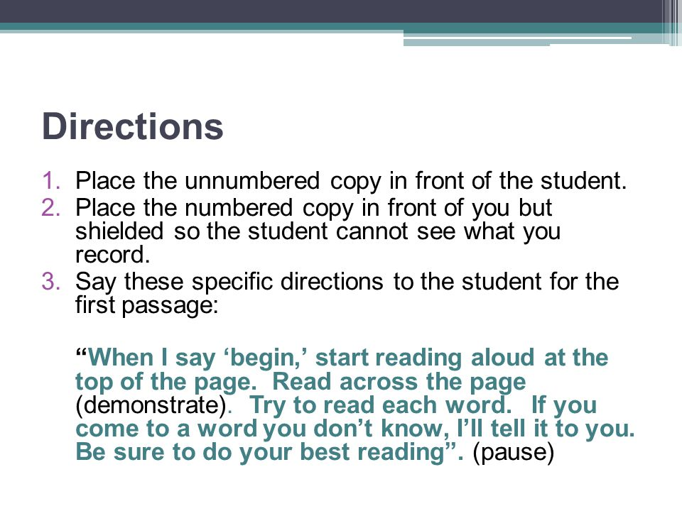 Directions 1.Place the unnumbered copy in front of the student. 2.Place the numbered copy in front of you but shielded so the student cannot see what