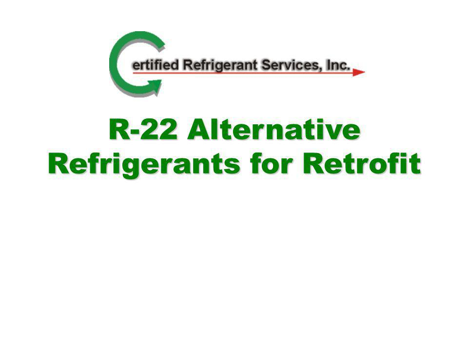R-422A/B/C/D Recover the R-22 from the system Weigh the R-22 removed Vacuum the system Add 90% of the weight of the R-22 charge Run system Adjust the system charge and refrigerant flow as required Flow control devices may need to be changed.