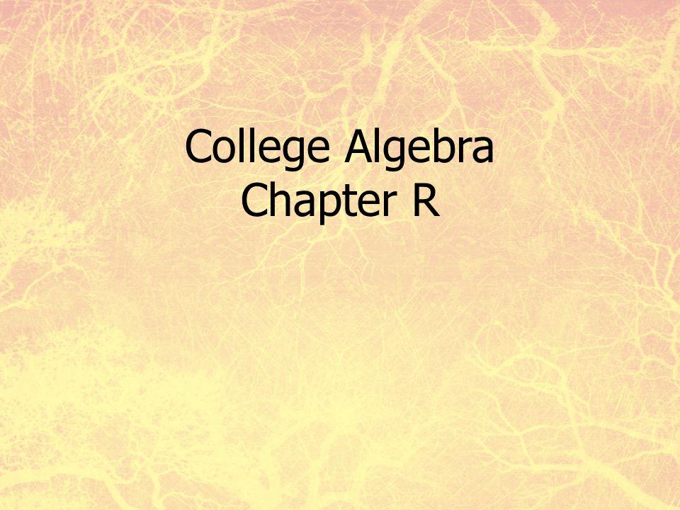 College Algebra Chapter R